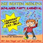 Die besten Medleys, Schlager Party Karneval Hammer Mega Hit-Mix (Ein Prosit der Gemütlichkeit) by Schmitti