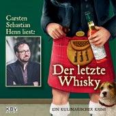 Der letzte Whisky (Ein kulinarischer Krimi) von Carsten Sebastian Henn