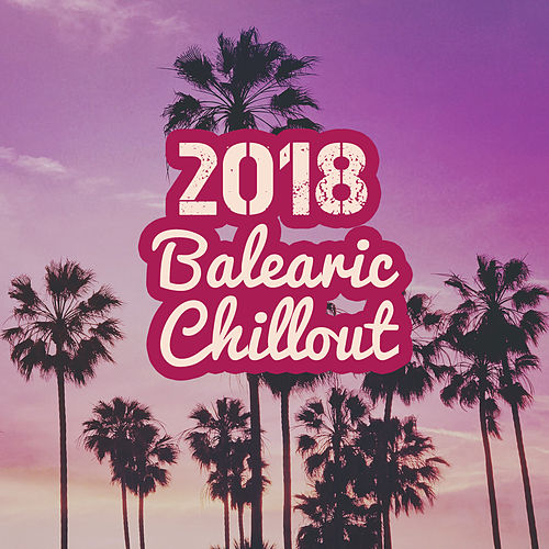 2018 Balearic Chillout by Top 40