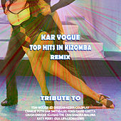 Top Hits in Kizomba Remix (Special Kizomba Remix Versions [Tribute To Coldplay-Tom Walker-Gnash-Dua Lipa Etc..]) von Kar Vogue