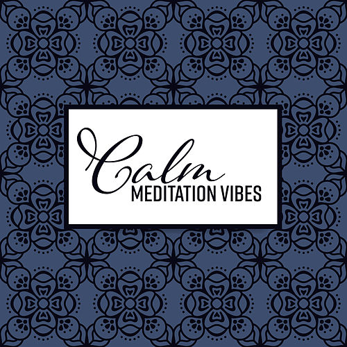 Calm Meditation Vibes by Sounds Of Nature
