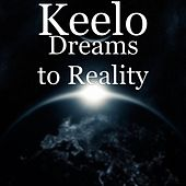 Dreams to Reality von Keelo
