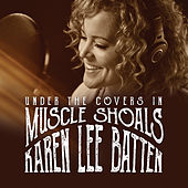 Under The Covers In Muscle Shoals de Karen-Lee Batten