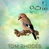 Gold by Tom Rhodes
