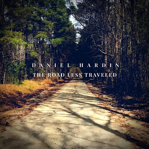 The Road Less Traveled de Daniel Hardin