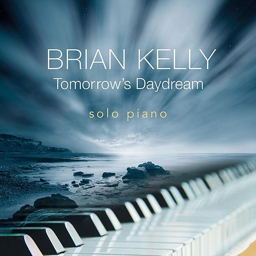 Tomorrow's Daydream by Brian Kelly