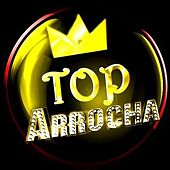 Top Arrocha von Various Artists