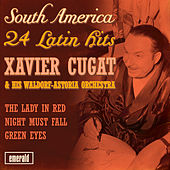 South America - 24 Latin Hits by Xavier Cugat & His Waldorf Astoria Orchestra