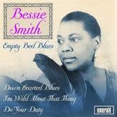 Bessie Smith - Empty Bed Blues by Bessie Smith