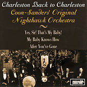 Charleston Back to Charleston by Coon-Sanders' Original Nighthawk Orchestra