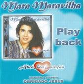 Play-Back / Abra Seu Coração (Playback) de Mara Maravilha
