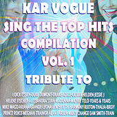 Sing The Top Hits Vol. 1 (Special Instrumental Versions [Tribute To Duke Dumont-Alessandra Stand-Birdy-Madonna Etc..]) von Kar Vogue