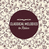 Classical Melodies to Relax by Improve Concentration Masters