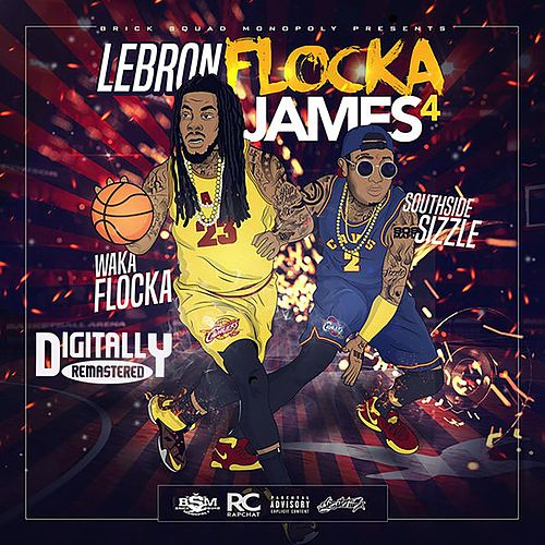 LeBron Flocka James 4 by Waka Flocka Flame