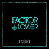 Brooklyn von Factor Lower