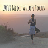 2018 Meditation Focus by Yoga Music