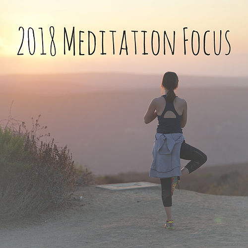 2018 Meditation Focus by Yoga Music