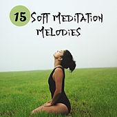 15 Soft Meditation Melodies by Calming Sounds