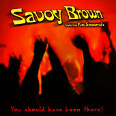 You Should Have Been There de Savoy Brown