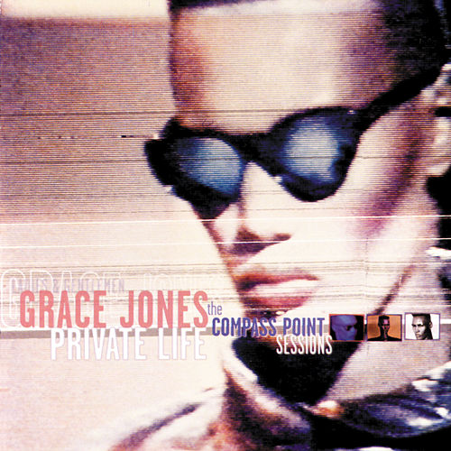Private Life: The Compass Point Sessions by Grace Jones