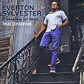 Trial Separation by Everton Sylvester