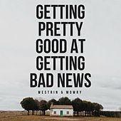 Getting Pretty Good at Getting Bad News by Westrin & Mowry