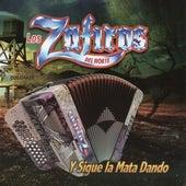 Y Sigue la Mata Dando by Los Zafiros del Norte