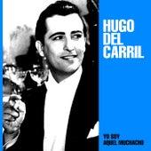Yo Soy Aquel Muchacho by Hugo Del Carril