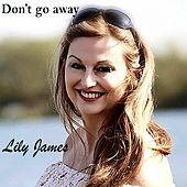 Don't Go Away von Lily James