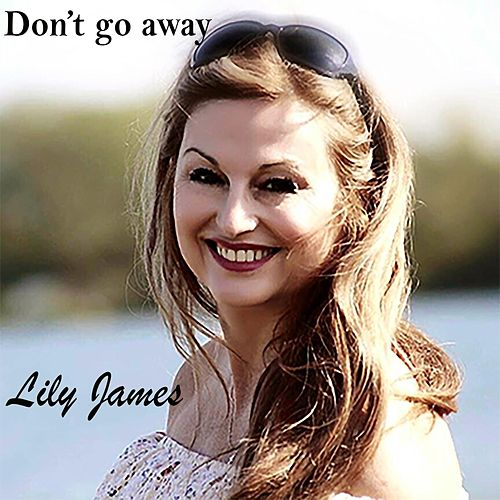 Don't Go Away de Lily James