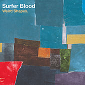 Weird Shapes by Surfer Blood