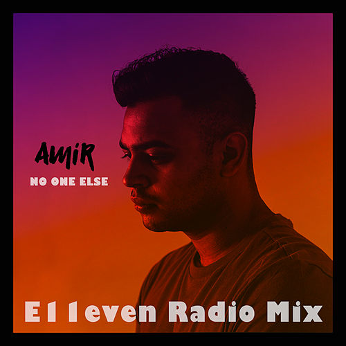 No One Else (E11even Radio Mix) de Amir