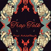 Trap Talk by Antidot3Beatz