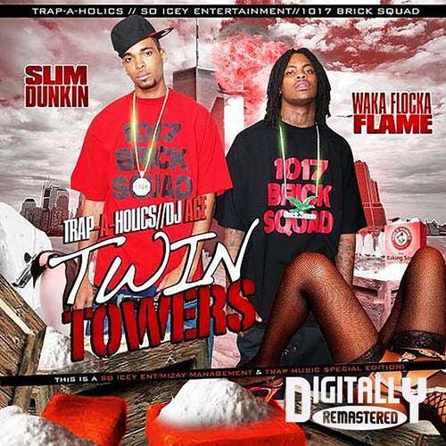 Twin Towers 1 by Waka Flocka Flame