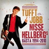 Tufft jobb: Nisse Hellbergs bästa 1994-2010 de Nisse Hellberg