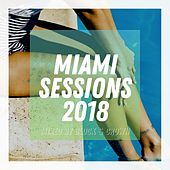 Miami Sessions 2018 Mixed by Block & Crown by Various Artists
