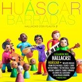 Hallacas Con Flauta, Vol. 2 von Huáscar Barradas