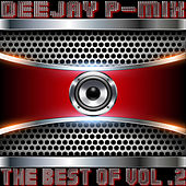 The Best of, Vol. 2 by Deejay P-Mix