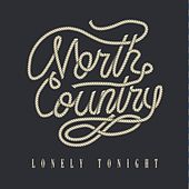 Lonely Tonight by The North Country