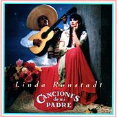 Canciones De Mi Padre (Songs Of My Father) de Linda Ronstadt
