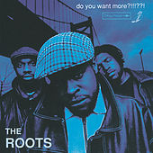 Do You Want More?!!!??! von The Roots