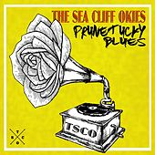 Prunetucky Blues by The Sea Cliff Okies