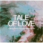 Tale of Love, Vol. 4 - Deep/Tech House Selection de Various Artists