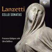 Lanzetti: Cello Sonatas by Various Artists