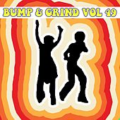 Bump & Grind, Vol. 49 by Various Artists