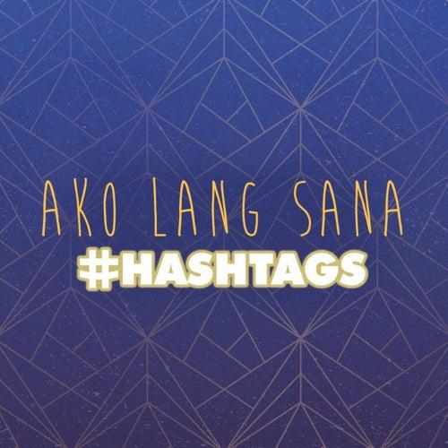 Ako Lang Sana by Hashtags
