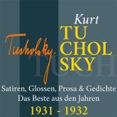 Kurt Tucholsky: Satiren, Glossen, Prosa und Gedichte (Das Beste aus den Jahren 1931 - 1932) von Kurt Tucholsky
