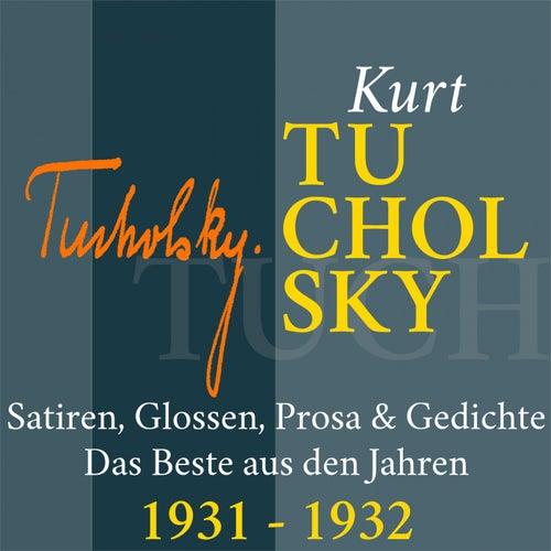 Kurt Tucholsky: Satiren, Glossen, Prosa und Gedichte (Das Beste aus den Jahren 1931 - 1932) de Kurt Tucholsky