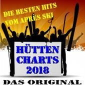 Hütten-Charts 2018 • Das Original (Die besten Hits vom Après Ski) von Various Artists