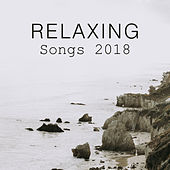Relaxing Songs 2018 von Soothing Sounds